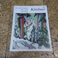 Libros de segunda mano: PINACOTECA DE LOS GENIOS, KIRCHNER. Lote 170372024