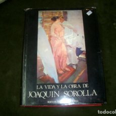 Libros de segunda mano: BERNARDINO DE PANTORBA, LA VIDA Y LA OBRA DE JOAQUIN SOROLLA, LT1. Lote 170496236