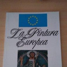 Libros de segunda mano: LA PINTURA EUROPEA. Lote 170548149