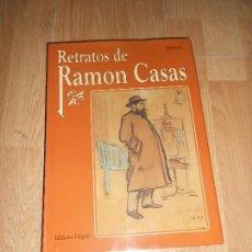 Libros de segunda mano: RETRATOS DE RAMON CASAS - SEMPRONIO - POLIGRAFA. Lote 170852370