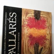 Libros de segunda mano: PINTURAS SIGLO XX . PALLARÉS . JOSE CORREDOR MATHEOS .. Lote 171133125