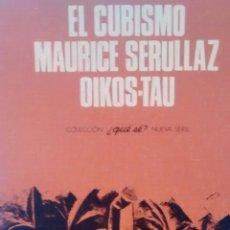 Libros de segunda mano: EL CUBISMO DE MAURICE SERULLAZ (OIKOS-TAU). Lote 171206057