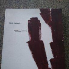 Libros de segunda mano: TONO CARBAJO - PINTURAS ENSAMBLAXES ( 1983-2000 ) -- . Lote 171439432