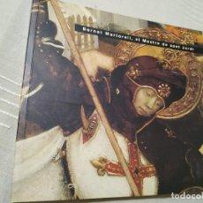 Libros de segunda mano: BERNAT MARTORELL, EL MESTRE DE SANT JORDI. GENERALITAT DE CATALUNYA, MNAC, 2002. Lote 171595928