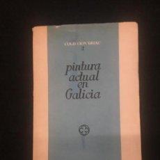 Libros de segunda mano: AUTORES VARIOS. PINTURA ACTUAL EN GALICIA. GALAXIA. COLECCIÓN GRIAL. TIP. FARO DE VIGO. 1951. 1ª ED.. Lote 171632143