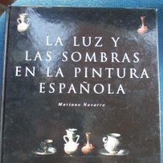 Libros de segunda mano: LA LUZ Y LAS SOMBRAS EN LA PINTURA ESPAÑOLA MARIANO NAVARRO. Lote 171677268