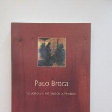 Libros de segunda mano: PACO BROCA, EL VIDRIO O EL MISTERIO DE LA TRINIDAD,SEVILLA 2002, IMPECABLE, VER FOTOS ADICIONALES . Lote 171700334