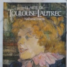 Libros de segunda mano: EL ARTE DE TOULOUSE - LAUTREC. NATHANIEL HARRIS. LIBRO EDICIONES POLIGRAFA 1981. Lote 171704830