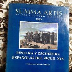 Libros de segunda mano: SUMMMA ARTIS XXXV 1. PINTURA Y ESCULTURA ESPAÑOLAS DEL S. XIX. EXCELENTE ESTADO. 1999.. Lote 171769960