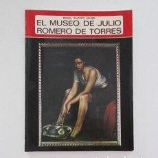 Libros de segunda mano: EL MUSEO DE JULIO ROMERO DE TORRES, MIGUEL SALCEDO HIERRO, EVEREST 1987. Lote 171773579