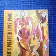 Libros de segunda mano: BENJAMIN PALENCIA 1915 1940. Lote 171805102