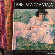Libros de segunda mano: ANGLADA CAMARASA 1.871-1.955. LA ERA DE LOS IMPRESIONISTAS. Lote 171964554