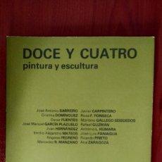 Libros de segunda mano: DOCE Y CUATRO PINTURA Y ESCULTURA. Lote 171998917