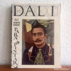 Libros de segunda mano: DALÍ 50 SECRETOS MÁGICOS PARA PINTAR- CARALT, 1951 - 1ª EDICIÓN. Lote 172068025