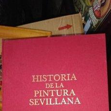 Libros de segunda mano: HISTORIA DE LA PINTURA SEVILLANA. Lote 172072509