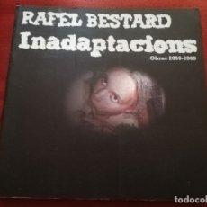 Libros de segunda mano: RAFEL BESTARD. INADAPTACIONS. OBRES 2000 - 2009 (CASAL SOLLERIC, AJUNTAMENT DE PALMA). Lote 172155702