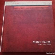 Libros de segunda mano: MATEU BAUZÀ. OBRES 1989 - 2008 (CASAL SOLLERIC, AJUNTAMENT DE PALMA). Lote 172155800
