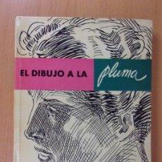 Libros de segunda mano: EL DIBUJO A LA PLUMA / LEDA. 1976. Lote 172295707