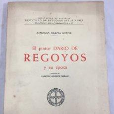 Libros de segunda mano: EL PINTOR DARÍO DE REGOYOS Y SU ÉPOCA, ANTONIO GARCÍA MIÑOR, OVIEDO 1958 DIPUTACIÓN ASTURIAS. Lote 172297258