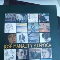 Libros de segunda mano: JOSÉ MANAUT Y SU ÉPOCA MUSEO DE LA CIUDAD MADRID, 2008. Lote 172316869