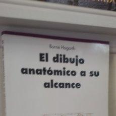 Libros de segunda mano: EL DIBUJO ANATÓMICO A SU ALCANCE BURNE HOGARTH. Lote 172334549