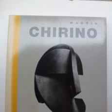 Libros de segunda mano: MARTÍN CHIRINO. RETROSPECTIVA. Lote 172460469