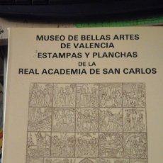 Libros de segunda mano: MUSEO DE BELLAS ARTES DE SAN FERNANDO. ESTAMPAS Y PLANCHAS DE LA REAL ACADEMIA DE SAN CARLOS (VALENC. Lote 172648985