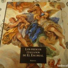 Libros de segunda mano: LOS FRESCOS ITALIANOS DEL ESCORIAL. Lote 173059322