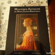 Libros de segunda mano: MAESTROS ANTIGUOS DEL MUSEO THYSSEN. Lote 173059419