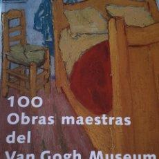 Libros de segunda mano: 100 OBRAS MAESTRAS DEL VAN GOGH MUSEUM. Lote 173061348