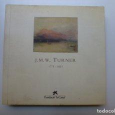 Libros de segunda mano: J.M.W. TURNER. 1775-1851. Lote 173117078