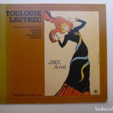 Libros de segunda mano: TOULOUSE LAUTREC. MUSEO DE ALBI. 1985. Lote 173201514
