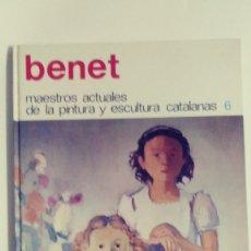Libros de segunda mano: BENET MAESTROS ACTUALES DE LA PINTURA Y ESCULTURA CATALANA 1974.. Lote 173411047