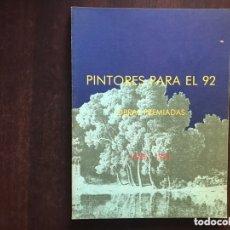 Libros de segunda mano: PINTORES PARA EL 92. OBRAS PREMIADAS. 1988-1991. Lote 173431644