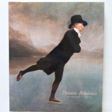 Libros de segunda mano: PINTURA BRITÁNICA: DE HOGARTH A TURNER / MUSEO DEL PRADO 1989. Lote 173475882