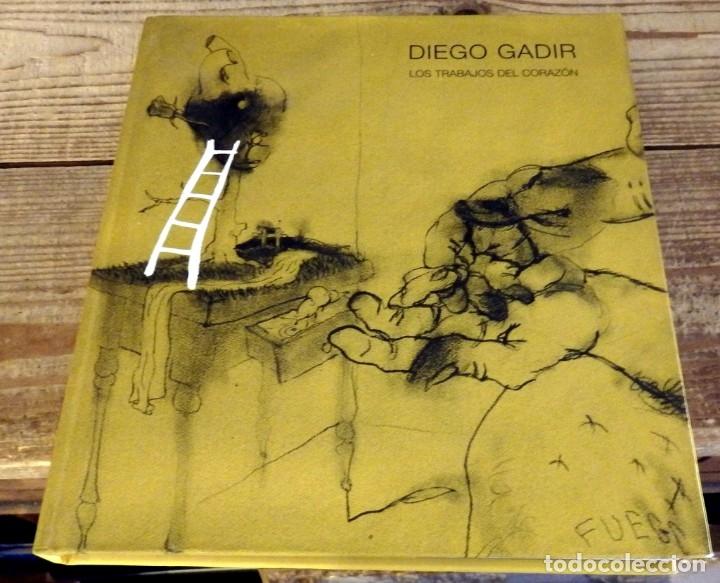 DIEGO GADIR. LOS TRABAJOS DEL CORAZON (Libros de Segunda Mano - Bellas artes, ocio y coleccionismo - Pintura)