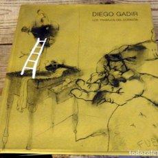 Libros de segunda mano: DIEGO GADIR. LOS TRABAJOS DEL CORAZON. Lote 173565572