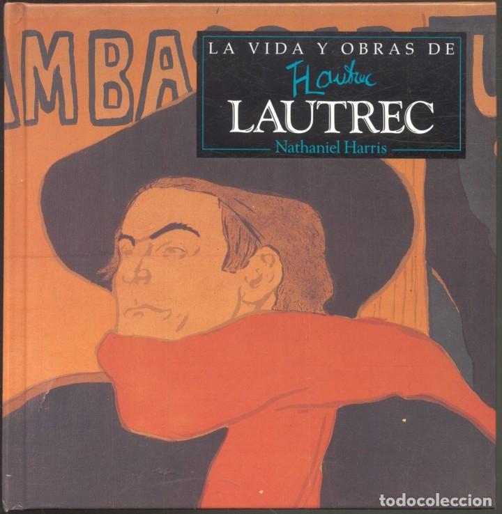 LA VIDA Y OBRAS DE LAUTREC.- NATHANIEL HARRIS - 1997 (Libros de Segunda Mano - Bellas artes, ocio y coleccionismo - Pintura)