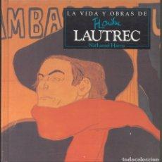 Libros de segunda mano: LA VIDA Y OBRAS DE LAUTREC.- NATHANIEL HARRIS - 1997. Lote 173567119