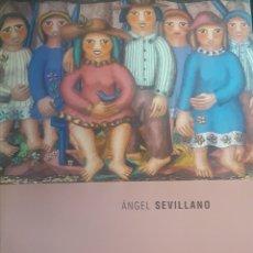 Libros de segunda mano: ÁNGEL SEVILLANO PINTOR LIBRO CATALOGO. Lote 173607574