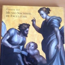 Libros de segunda mano: PINTURA DEL MUSEO NACIONAL DE ESCULTURA.VALLADOLID 2001. Lote 173657123