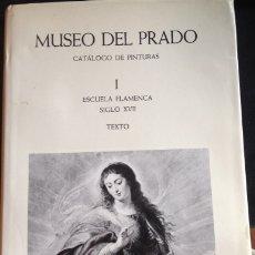 Libros de segunda mano: MUSEO DEL PRADO. CATALOGO DE PINTURAS. I ESCUELA FLAMENCA SIGLO XVII. - DIAZ PADRON, MATIAS.. Lote 173697340