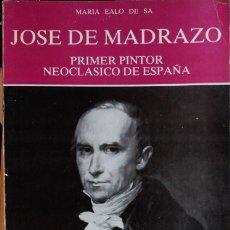 Libros de segunda mano: JOSE DE MADRAZO. PRIMER PINTOR NEOCLASICO DE ESPAÑA. EN SU BICENTENARIO 1781-1981. - EALO DE SA, MAR. Lote 173726665