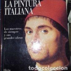 Libros de segunda mano: LA PINTURA ITALIANA. LOS MAESTROS DE SIEMPRE Y SUS GRANDES OBRAS.. Lote 173733325