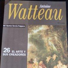 Libros de segunda mano: EL ARTE Y SUS CREADORES. Nº 26. ANTOINE WATTEAU. - SANTOS GARCIA FELGUERA, MARIA.. Lote 173746532