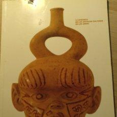 Libros de segunda mano: LA CERAMICA EN LAS ANTIGUAS CULTURAS DE LOS ANDES.. Lote 173770947
