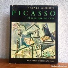 Libros de segunda mano: PICASSO EL RAYO QUE NO CESA. RAFAEL ALBERTI. MAGNÍFICA OBRA ILUSTRADA. Lote 174011200