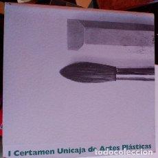 Libros de segunda mano: I CERTAMEN UNICAJA DE ARTES PLASTICAS.. Lote 173730147