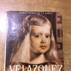 Libros de segunda mano: RAMÓN GÓMEZ DE LA SERNA - DON DIEGO VELÁZQUEZ - POSEIDÓN - 1943 - PRIMERA EDICIÓN - 1ª ED. Lote 174097878