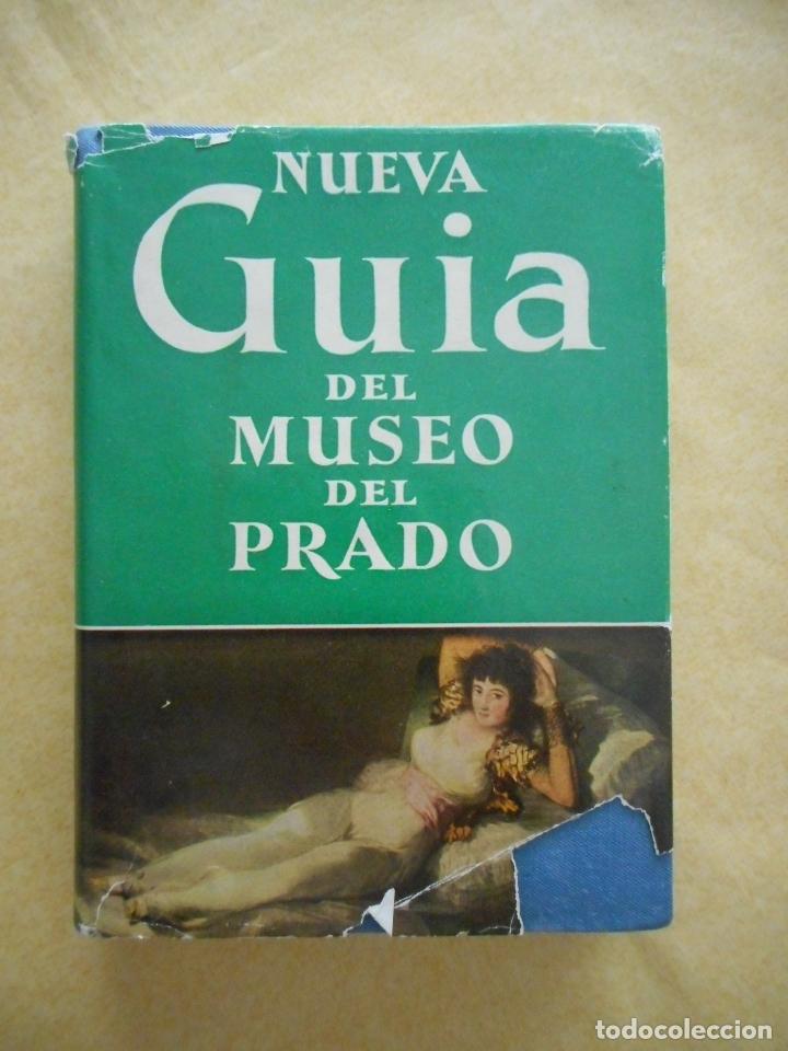 NUEVA GUÍA DEL MUSEO DEL PRADO. EDITORIA MAYFE. 1957. TIENE 154 PÁGINAS. DIFÍCIL CONSEGUIR (Libros de Segunda Mano - Bellas artes, ocio y coleccionismo - Pintura)